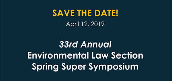 SAVE THE DATE - Environmental Law -Spring Super Symposium